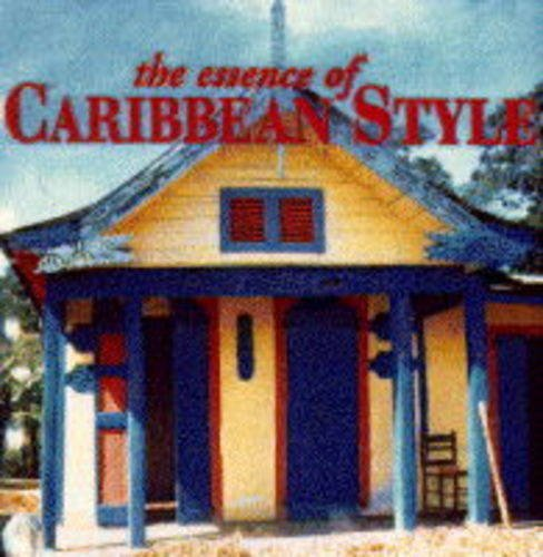 The Essence of Caribbean Style by Suzanne Slesin