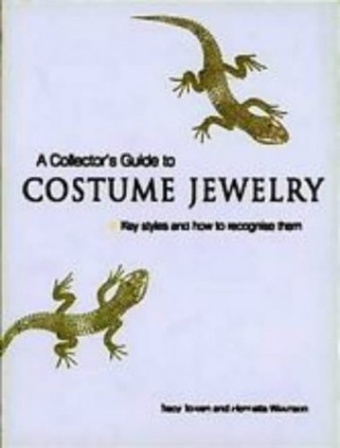 A Collector's Guide to Costume Jewelry: Key Styles and How to Recognize Them by Tracy Tolkien