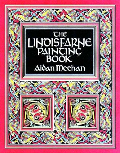 The Lindisfarne Painting Book by Aidan Meehan