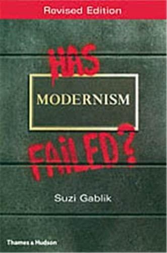 Has Modernism Failed? by Suzi Gablik