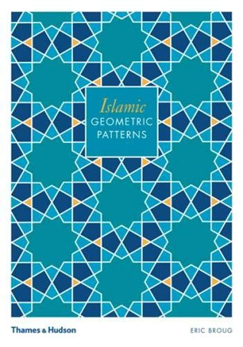 Islamic Geometric Patterns by Eric Broug