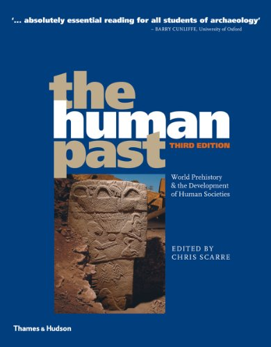 The Human Past: World Prehistory & the Development of Human Societies by Chris Scarre