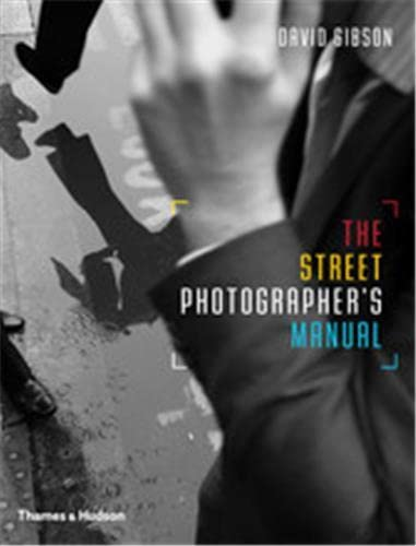 The Street Photographers Manual by David Gibson