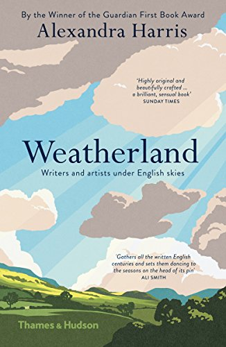 Weatherland: Writers & Artists Under English Skies by Alexandra Harris