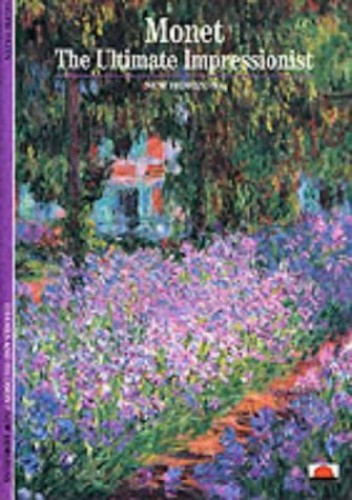 Monet: The Ultimate Impressionist by Sylvie Patin
