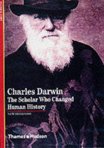 Charles Darwin: The Scholar Who Changed Human History by Patrick Tort
