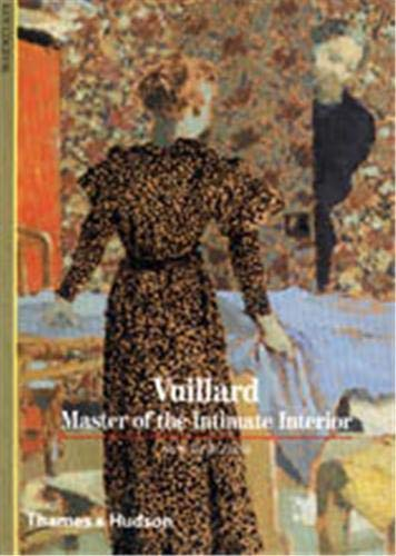 Vuillard: Masters of the Intimate Interior New Horizons by Guy Cogeval