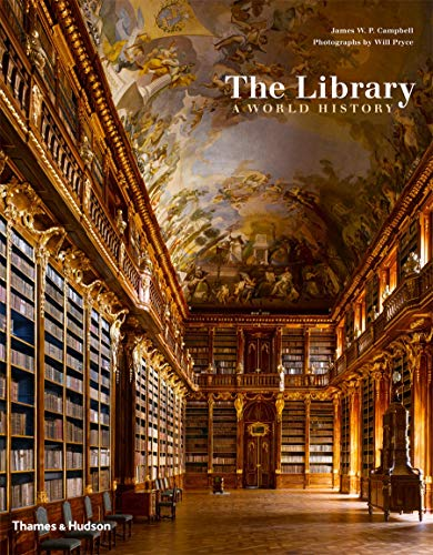 The Library: A World History by James W. P. Campbell