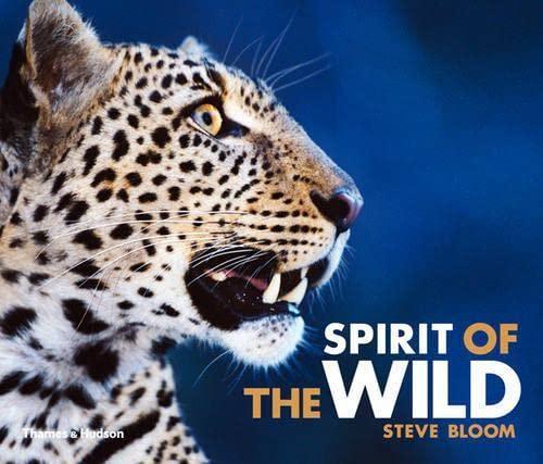 Spirit of the Wild by Steve Bloom