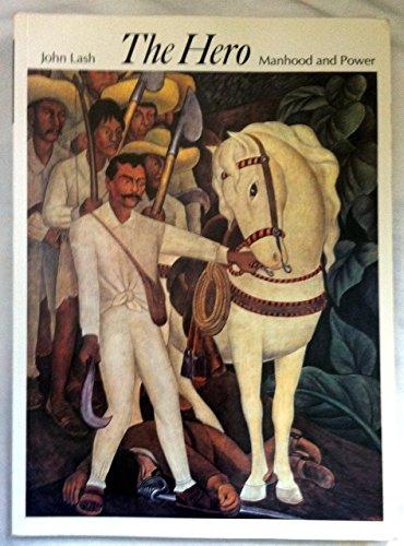 The Hero: Manhood and Power by John Lash