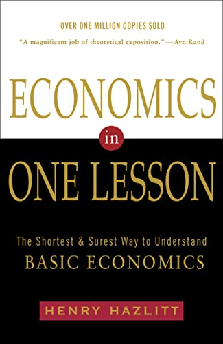 Economics in One Lesson #: The Shortest and Surest Way to Understand Basic Economics by Henry Hazlitt