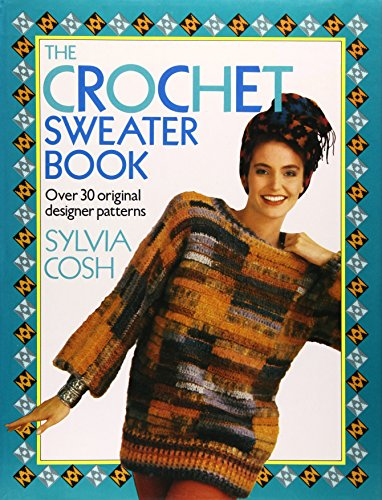 The Crochet Sweater Book by James Walters