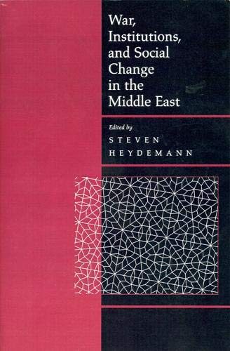 War, Institutions and Social Change in the Middle East by Steven Heydemann