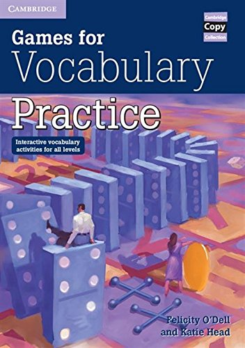 Games for Vocabulary Practice: Interactive Vocabulary Activities for all Levels by Felicity O'Dell