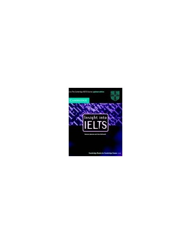 Insight into IELTS Student's Book Updated Edition: The Cambridge IELTS Course by Vanessa Jakeman