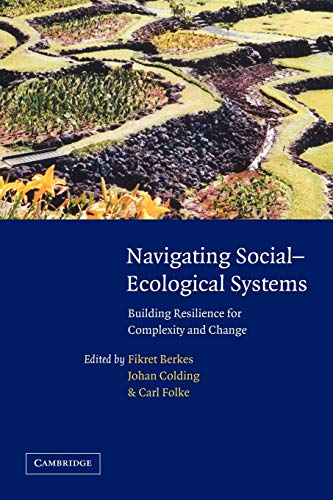 Navigating Social-ecological Systems: Building Resilience for Complexity and Change by Fikret Berkes
