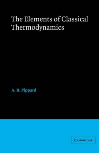 Elements of Classical Thermodynamics - for Advanced Students of Physics by A. B. Pippard