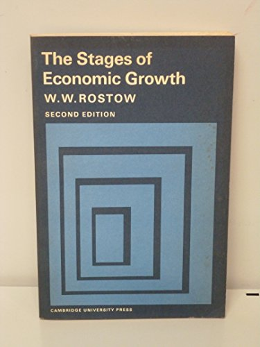 The Stages of Economic Growth: A Non-communist Manifesto by W. W. Rostow