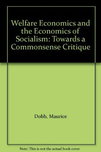 Welfare Economics and the Economics of Socialism: Towards a Commonsense Critique by Maurice Dobb