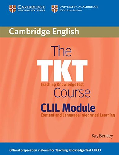 The TKT Course CLIL Module by Kay Bentley