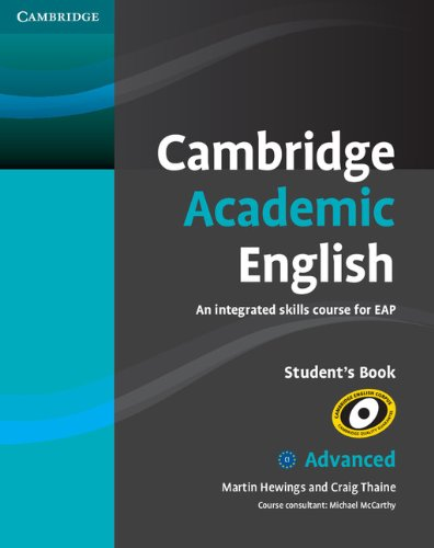 Cambridge Academic English C1 Advanced Student's Book: An Integrated Skills Course for EAP by Martin Hewings