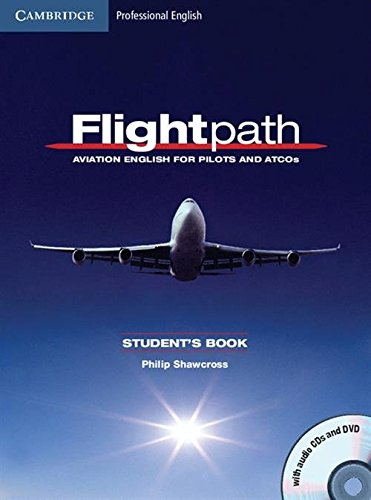 Flightpath: Aviation English for Pilots and ATCOs Student's Book with Audio CDs (3) and DVD by Philip Shawcross