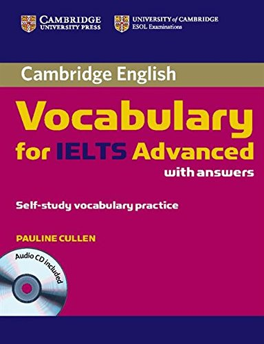Cambridge Vocabulary for IELTS Advanced Band 6.5+ with Answers and Audio CD by Pauline Cullen