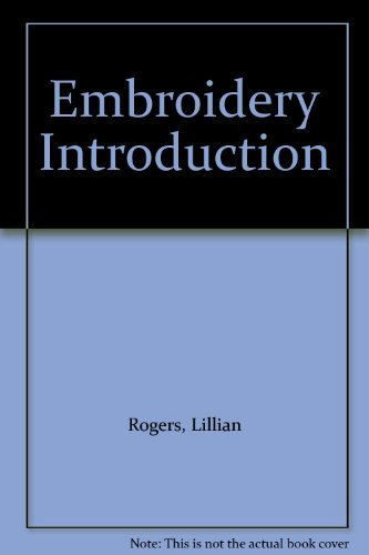 Embroidery Introduction: Introduction by Lillian Rogers