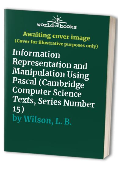 Information Representation and Manipulation Using Pascal by E.S. Page
