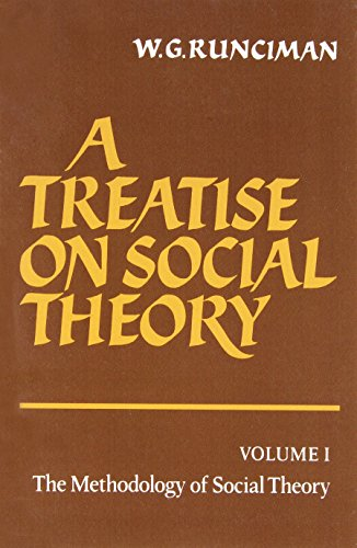 A Treatise on Social Theory: v. 1: Methodology of Social Theory by Walter Garrison Runciman