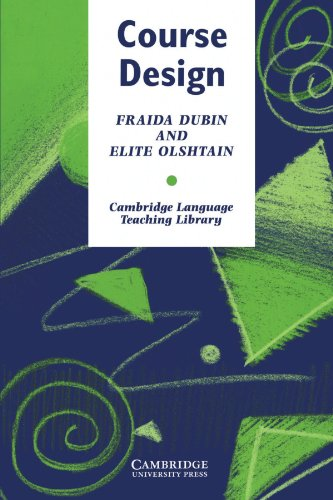 Course Design: Developing Programs and Materials for Language Learning by Fraida Dubin