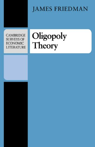 Oligopoly Theory by James W. Friedman