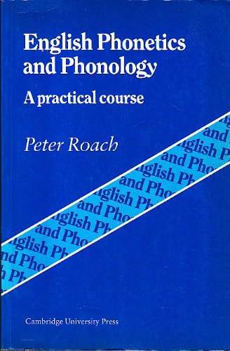 English Phonetics and Phonology:A Practical Course by Peter J. Roach