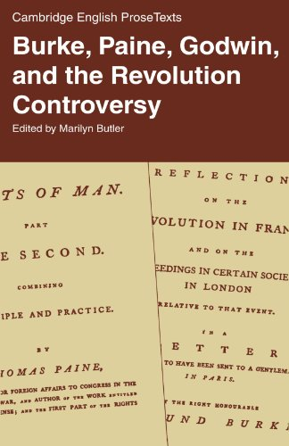 Burke, Paine, Godwin, and the Revolution Controversy by Marilyn Butler