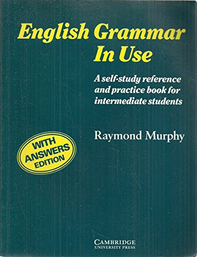 English Grammar in Use with Answers:A Reference and Practice Book for Intermediate Students: w. Ans by Raymond Murphy