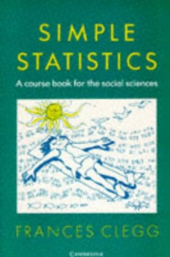 Simple Statistics: A Course Book for the Social Sciences by Frances Clegg