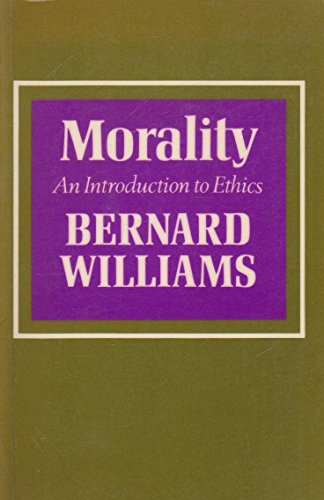 Morality: An Introduction to Ethics by Bernard Williams
