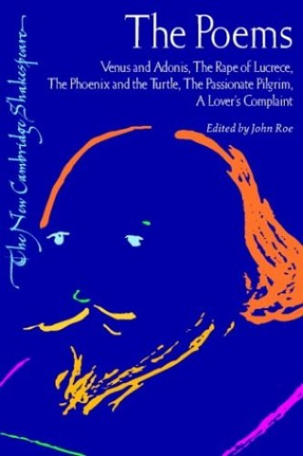 "The Poems: ""Venus and Adonis"", ""The Rape of Lucrece"", ""The Phoenix and the Turtle"", ""The Passionate Pilgrim"", ""A Lover's Complaint"" by William Shakespeare"
