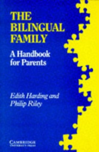 The Bilingual Family by Edith Harding-Esch