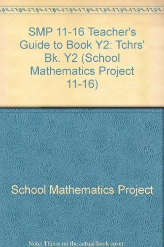 SMP 11-16 Teacher's Guide to Book Y2: Bk. Y2: Tchrs' by School Mathematics Project