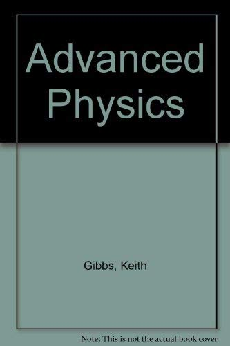 Advanced Physics by Keith Gibbs