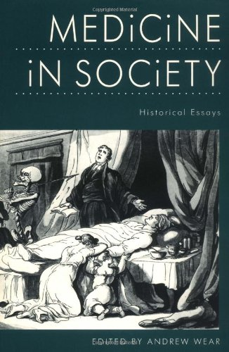 Medicine in Society: Historical Essays by Mr Andrew Wear