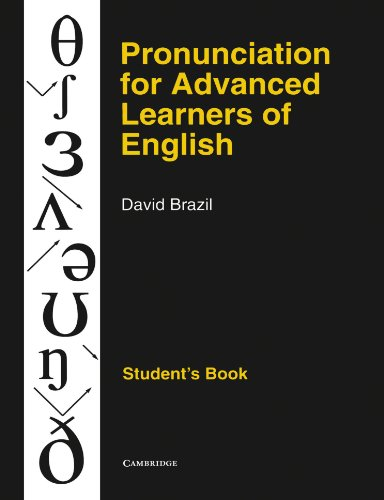 Pronunciation for Advanced Learners of English Student's book by David Brazil