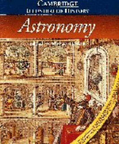 The Cambridge Illustrated History of Astronomy by Michael Hoskin