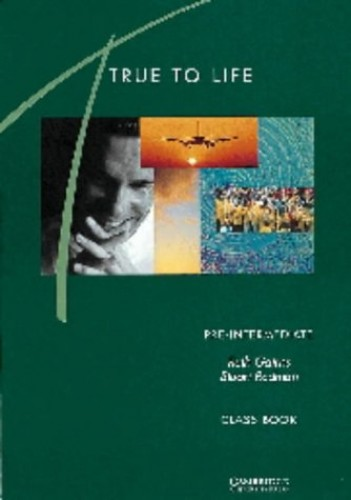 True to Life Pre-intermediate Class book: English for Adult Learners by Ruth Gairns
