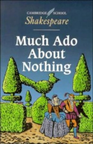 a literary analysis of the relationships in much ado about nothing by william shakespeare Much ado about nothing: theme analysis, free study guides and book notes including comprehensive chapter analysis, complete summary analysis, author biography information, character profiles, theme analysis, metaphor analysis, and top ten quotes on classic literature.