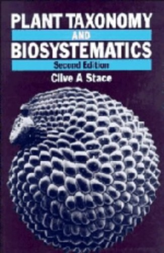Plant Taxonomy and Biosystematics by Clive A. Stace