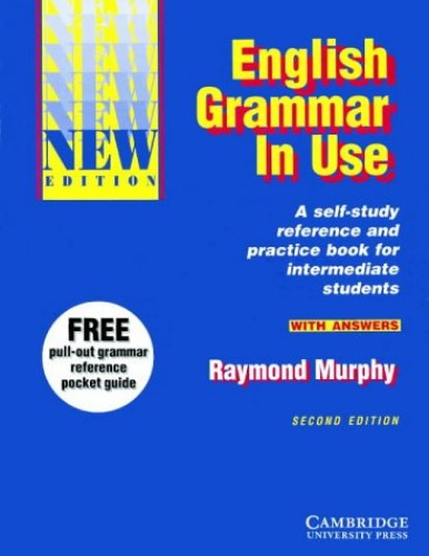 English Grammar in Use with Answers: Reference and Practice for Intermediate Students by Raymond Murphy