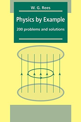 Physics by Example: 200 Problems and Solutions by W. G. Rees