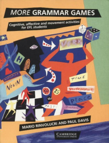 More Grammar Games: Cognitive, Affective and Movement Activities for EFL Students by Paul Davis